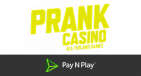 prank casino pay n play