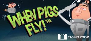 when pigs fly casinoroom
